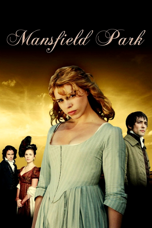 In Mansfield Park Poverty Stricken Fanny Price Is Sent Away To Live With Her Wealthy Uncle And Aunt At As She Struggles Adapt New