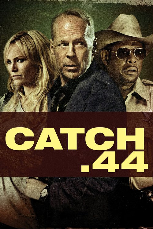 Catch Forty Four 44 2011  BluRay H264 AAC
